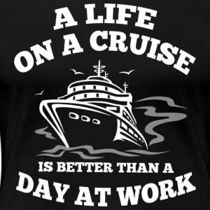 A Life On A Cruise T Shirt - Women's Premium T-Shirt