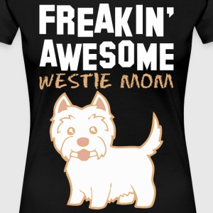Freaking Awesome Westie Mom - Women's Premium T-Shirt