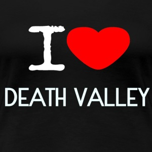 I LOVE DEATH VALLEY - Women's Premium T-Shirt