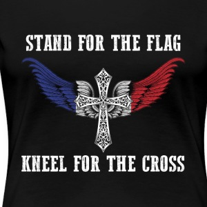 Stand for the flag France kneel for the cross - Women's Premium T-Shirt