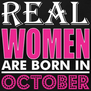 Real Women Are Born In October - Women's Premium T-Shirt