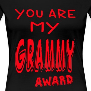 YOU ARE MY GRAMMY AWARD - Women's Premium T-Shirt