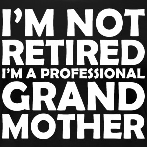 Im Not Retired Im A Professional Grandmother - Women's Premium T-Shirt