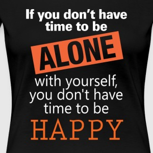 Happy alone - white - Women's Premium T-Shirt