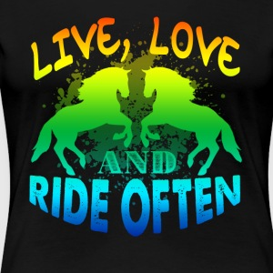 LIVE LOVE RIDE OFTEN SHIRT - Women's Premium T-Shirt