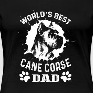WORLDS BEST CANE CORSO DAD SHIRT - Women's Premium T-Shirt