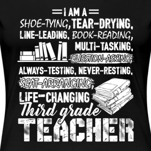 I Am A 3rd Grade Teacher Shirt - Women's Premium T-Shirt