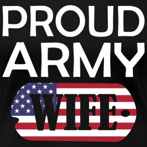 Proud Army Wife - Women's Premium T-Shirt