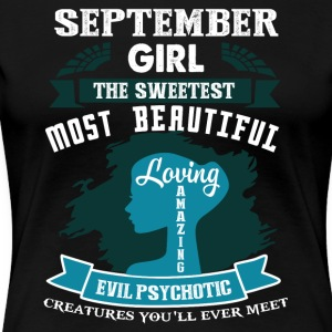 September girl The sweetest Most beautiful - Women's Premium T-Shirt