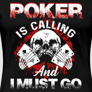 POKER STAR IS CALLING JOKER SHIRT - Women's Premium T-Shirt
