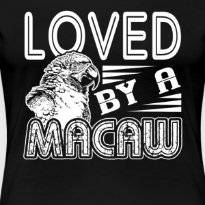 LOVED BY A MACAW SHIRT - Women's Premium T-Shirt