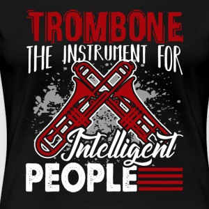 INTELLIGENT TROMBONE ROUGH TEXT SHIRT - Women's Premium T-Shirt