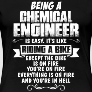 Chemical Engineer Is Like Riding A Bike T Shirt - Women's Premium T-Shirt