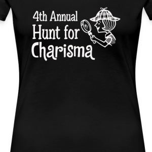 4th Annual Hunt for Charisma - Women's Premium T-Shirt