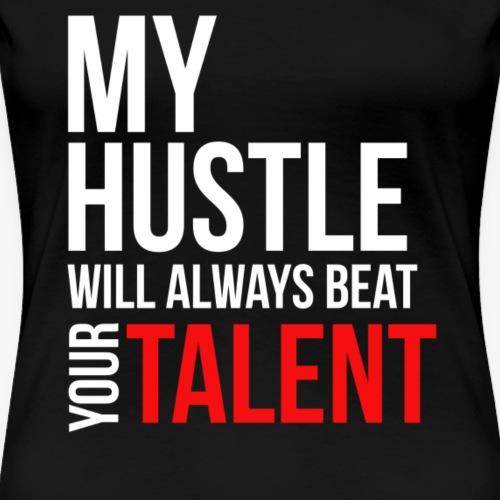 Hustle vs Talent - Women's Premium T-Shirt