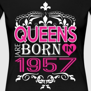 Queens Are Born In 1957 Happy Mothers Day - Women's Premium T-Shirt
