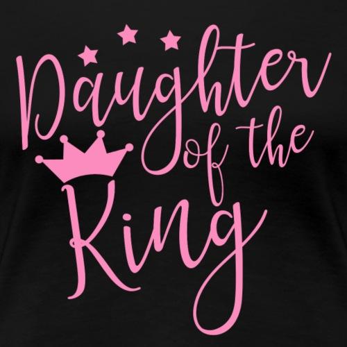 Daughter of the King - Women's Premium T-Shirt