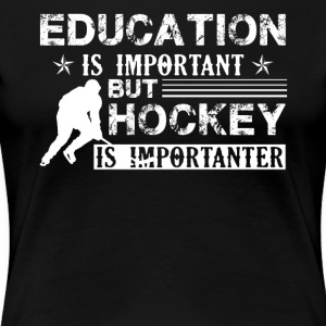 Hockey Is Importanter Shirt - Women's Premium T-Shirt