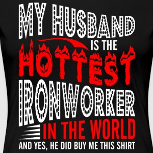 My Husband Is The Hottest Ironworker - Women's Premium T-Shirt