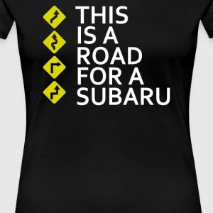 This is a Road for a Subaru - Women's Premium T-Shirt