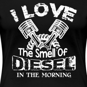 I Love The Smell Of Diesel In The Morning - Women's Premium T-Shirt