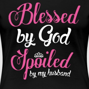 Blessed By God Spoiled By My Husband T Shirt - Women's Premium T-Shirt