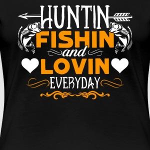 Fishing hunting t shirts spreadshirt for Hunting fishing loving everyday