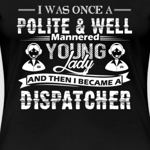 Dispatcher Tee Shirts - Women's Premium T-Shirt