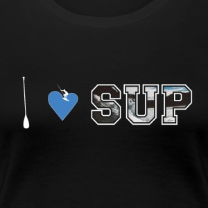 I LOVE SUP - Women's Premium T-Shirt