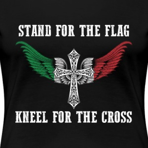 Stand for the flag Italy kneel for the cross - Women's Premium T-Shirt