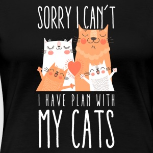 Sorry I Can't I Have Plans With My Cat T-Shirt - Women's Premium T-Shirt