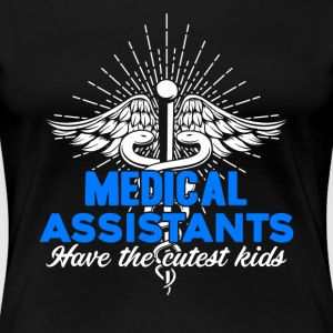 MEDICAL ASSISTANT SHIRT - Women's Premium T-Shirt