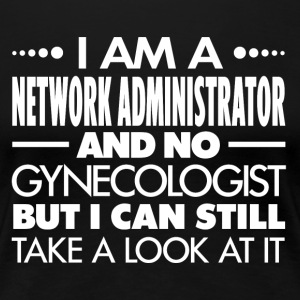 NETWORK ADMINISTRATOR - GYNECOLOGIST - Women's Premium T-Shirt