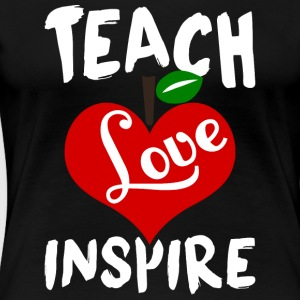 Teach Love Inspire Teacher T Shirt - Women's Premium T-Shirt