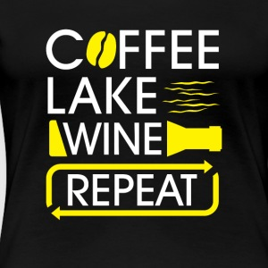 Coffee lake wine repeat - Women's Premium T-Shirt
