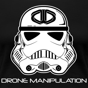 Drone Manipulation - Storm Trooper - Women's Premium T-Shirt