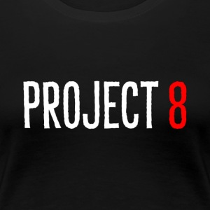 PROJECT 8 - Women's Premium T-Shirt
