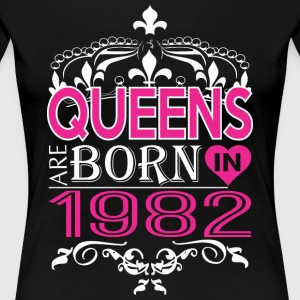 Queens Are Born In 1982 Happy Mothers Day - Women's Premium T-Shirt