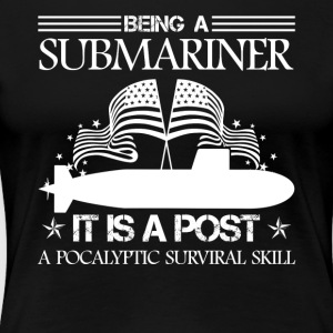 Being A Submariner Shirt - Women's Premium T-Shirt