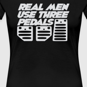 Real men use three pedals - Women's Premium T-Shirt