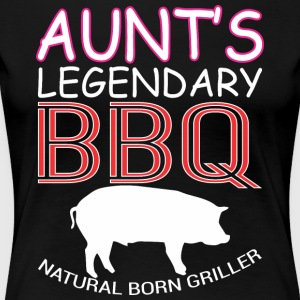 Aunts Legendary BBQ Natural Born Griller Barbecue - Women's Premium T-Shirt