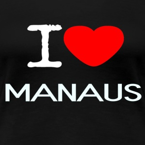 I LOVE MANAUS - Women's Premium T-Shirt
