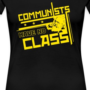 Communists Have No Class - Women's Premium T-Shirt