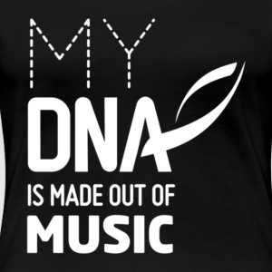 My DNA Is Made Out Of Music T Shirt - Women's Premium T-Shirt