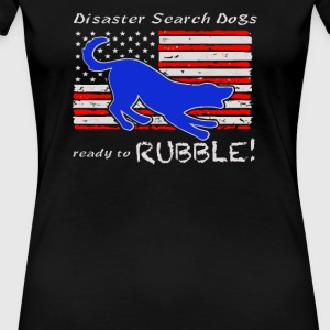 Disaster Search Dog Ready to RUBBLE - Women's Premium T-Shirt