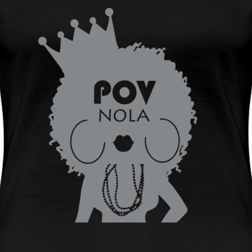 POV Nola New Silver - Women's Premium T-Shirt