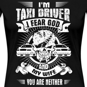 I am Taxi Driver - Women's Premium T-Shirt