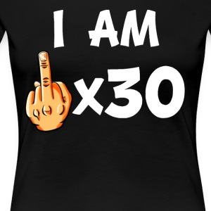 Middle Finger Times 30 Funny 30th Birthday - Women's Premium T-Shirt