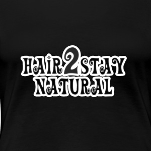 Fun natural hair gift for black women - Women's Premium T-Shirt