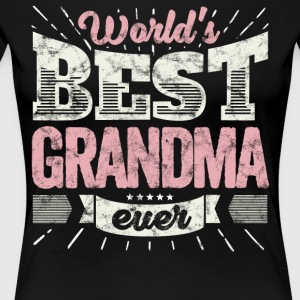 Cool family gift shirt: World's best grandma ever - Women's Premium T-Shirt